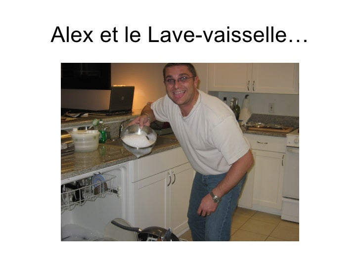 Alex et le Lave-vaisselle…