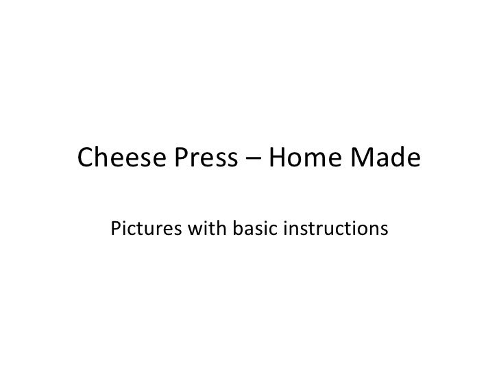 Cheese Press – Home Made<br />Pictures with basic instructions<br />