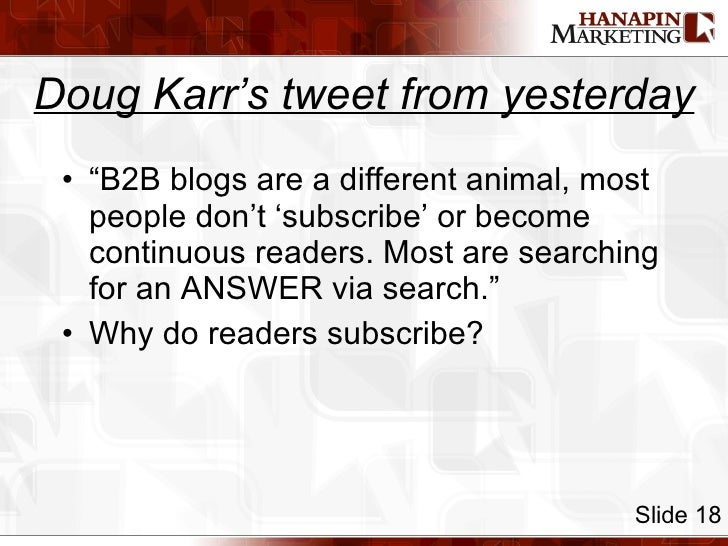 """Doug Karr's tweet from yesterday <ul><li>""""B2B blogs are a different animal, most people don't 'subscribe' or become contin..."""