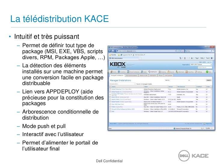 La télédistribution KACE<br />Intuitif et très puissant<br />Permet de définir tout type de package (MSI, EXE, VBS, script...