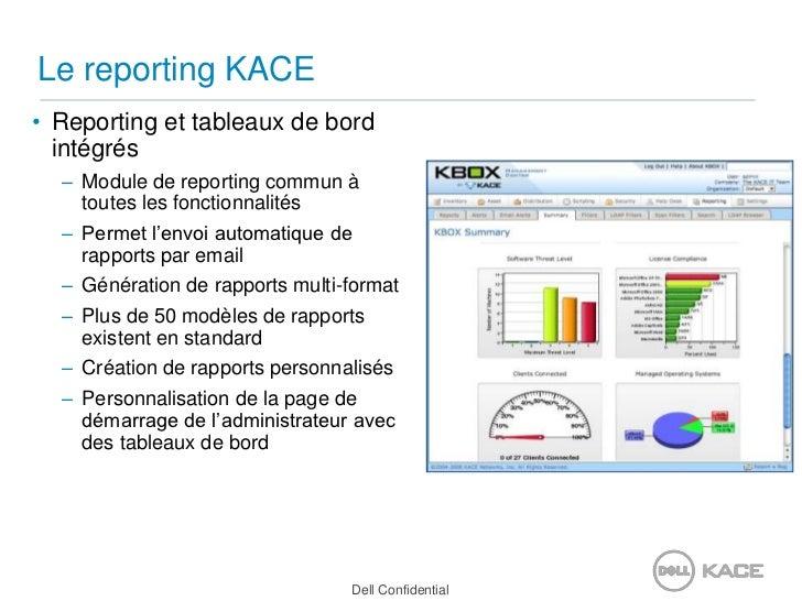 Le reporting KACE<br />Reporting et tableaux de bord intégrés<br />Module de reporting commun à toutes les fonctionnalités...