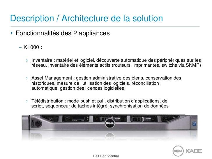 Description / Architecture de la solution<br />Fonctionnalités des 2 appliances<br />K1000 : <br />Inventaire : matériel e...