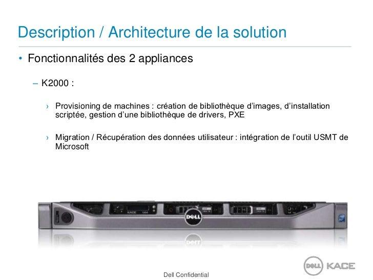 Description / Architecture de la solution<br />Fonctionnalités des 2 appliances<br />K2000 : <br />Provisioning de machine...