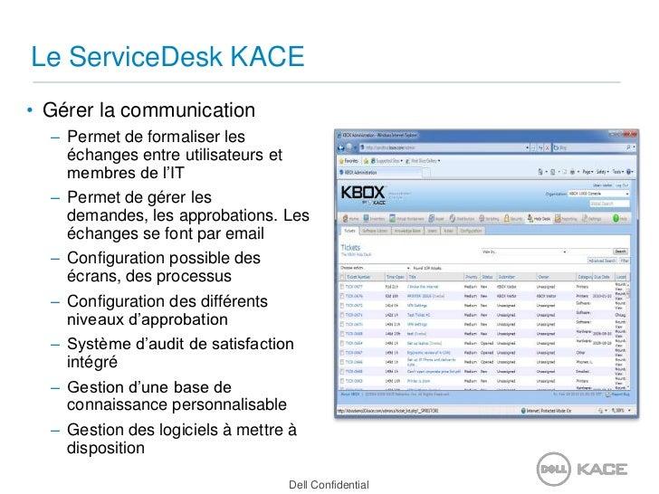 Le ServiceDesk KACE<br />Gérer la communication<br />Permet de formaliser les échanges entre utilisateurs et membres de l'...
