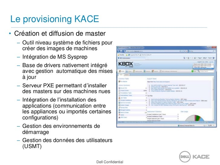 Le provisioning KACE<br />Création et diffusion de master<br />Outil niveau système de fichiers pour créer des images de m...