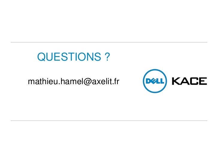 QUESTIONS ?mathieu.hamel@axelit.fr<br />