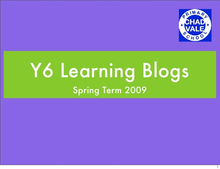 Y6 Learning Blogs     Spring Term 2009                            1