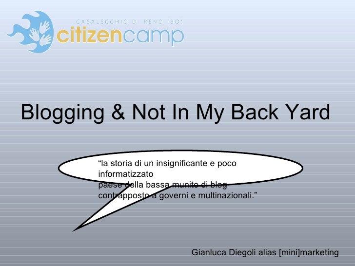 """Blogging & Not In My Back Yard """"la storia di un insignificante e poco informatizzato  paese della bassa munito di blog  co..."""