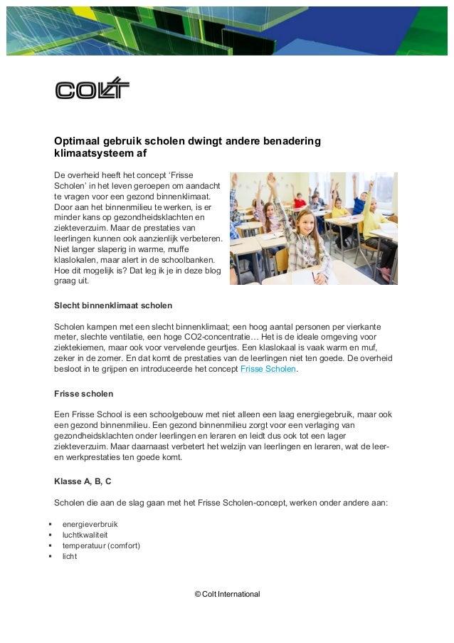 © Colt International Optimaal gebruik scholen dwingt andere benadering klimaatsysteem af De overheid heeft het concept 'Fr...