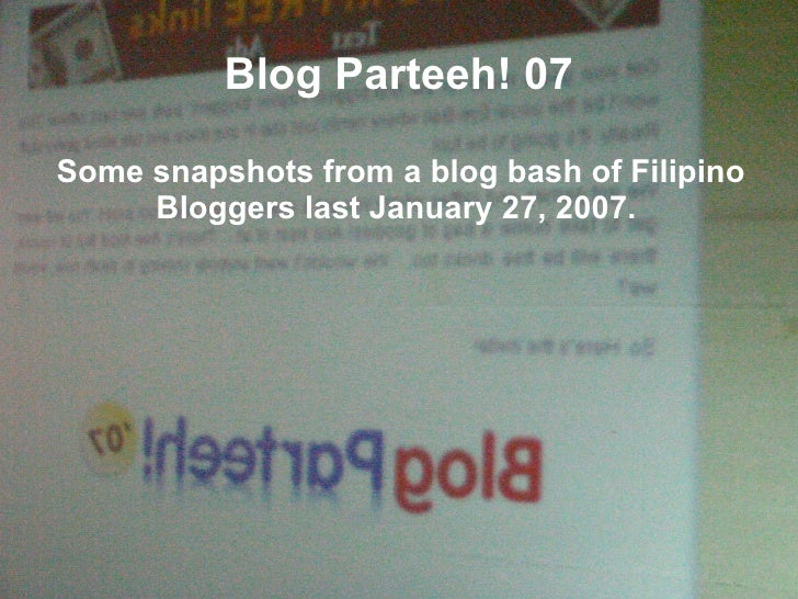 Blog Parteeh! 07 Some snapshots from a blog bash of Filipino Bloggers last January 27, 2007.