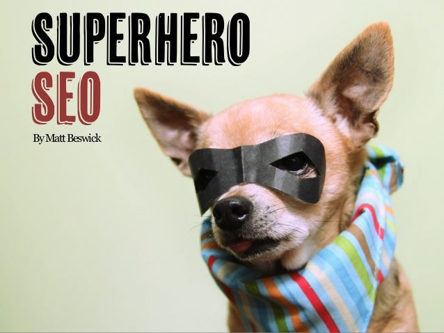 SuperHero SEOByMattBeswick