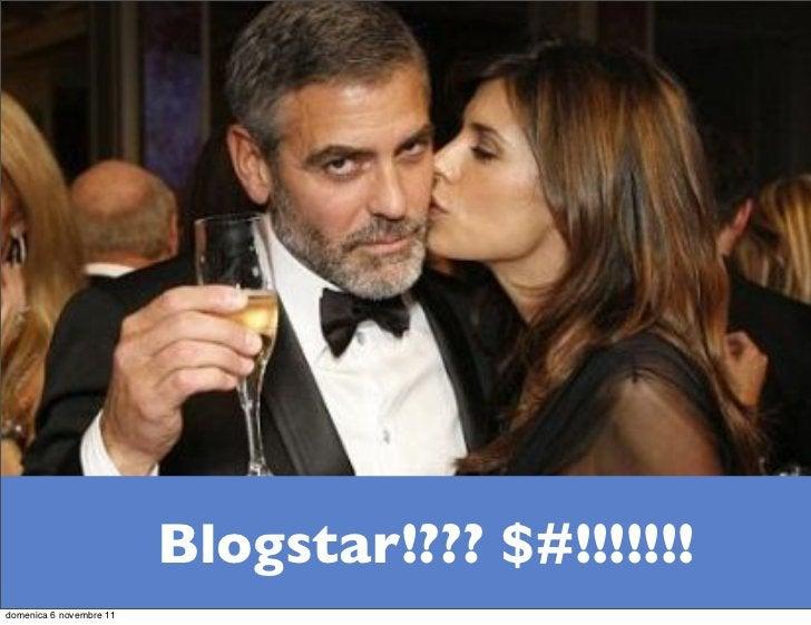 Blogstar!??? $#!!!!!!!domenica 6 novembre 11