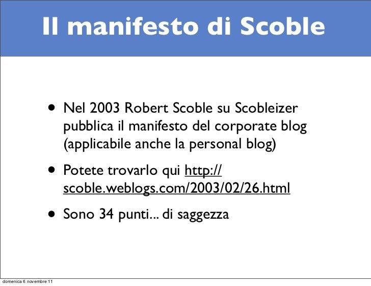 Il manifesto di Scoble                   • Nel 2003 Robert Scoble su Scobleizer                         pubblica il manife...