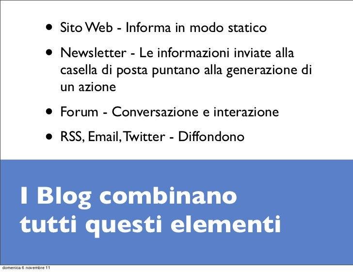 • Sito Web - Informa in modo statico                   • Newsletter - Le informazioni inviate alla                        ...