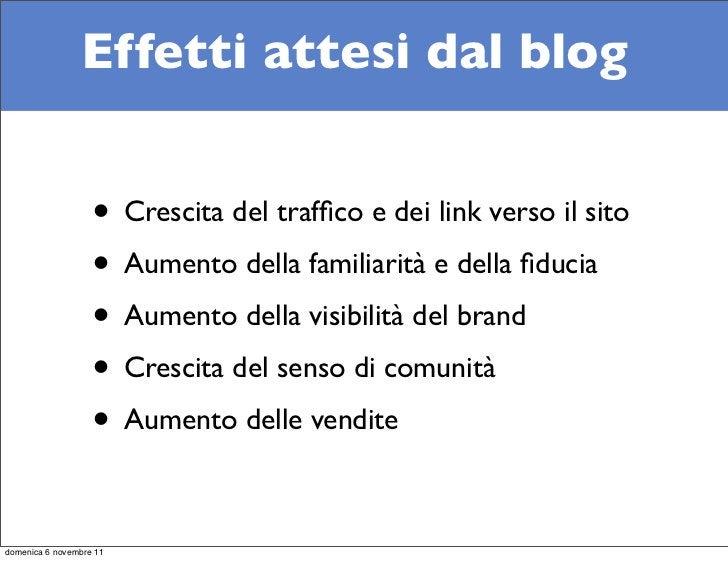 Effetti attesi dal blog                   • Crescita del traffico e dei link verso il sito                   • Aumento dell...