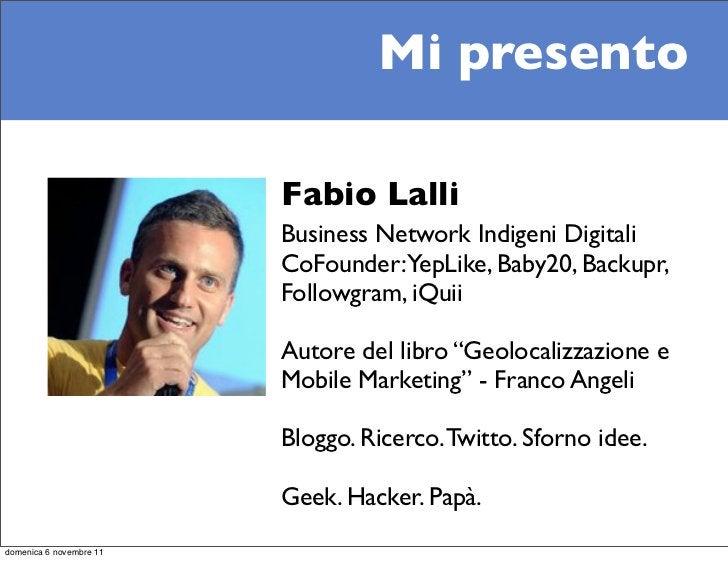 Mi presento                         Fabio Lalli                         Business Network Indigeni Digitali                ...