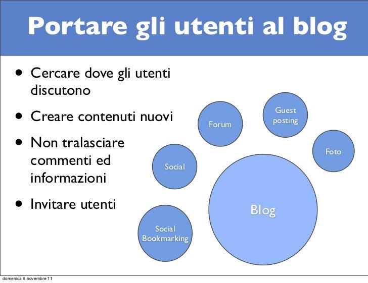 Portare gli utenti al blog     • Cercare dove gli utenti            discutono     • Creare contenuti nuovi            Foru...