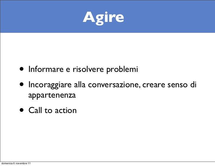 Agire             • Informare e risolvere problemi             • Incoraggiare alla conversazione, creare senso di         ...