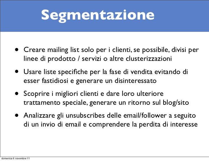 Segmentazione          •      Creare mailing list solo per i clienti, se possibile, divisi per                 linee di pr...