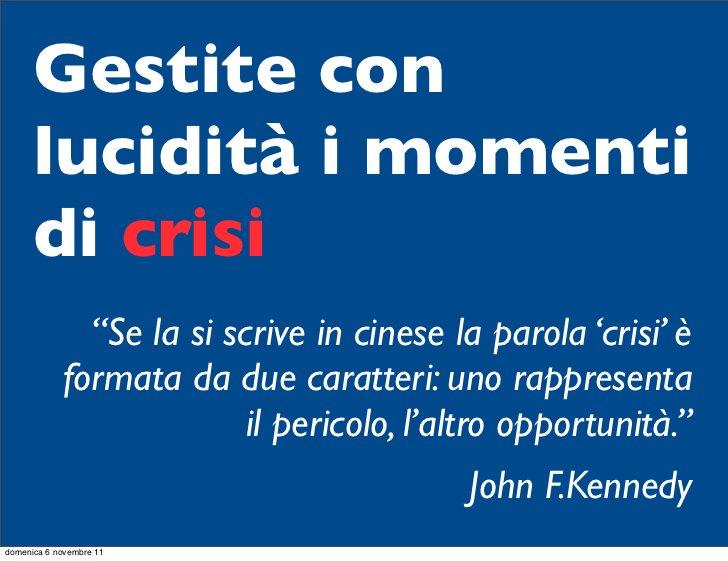 """Gestite con      lucidità i momenti      di crisi              """"Se la si scrive in cinese la parola 'crisi' è            f..."""
