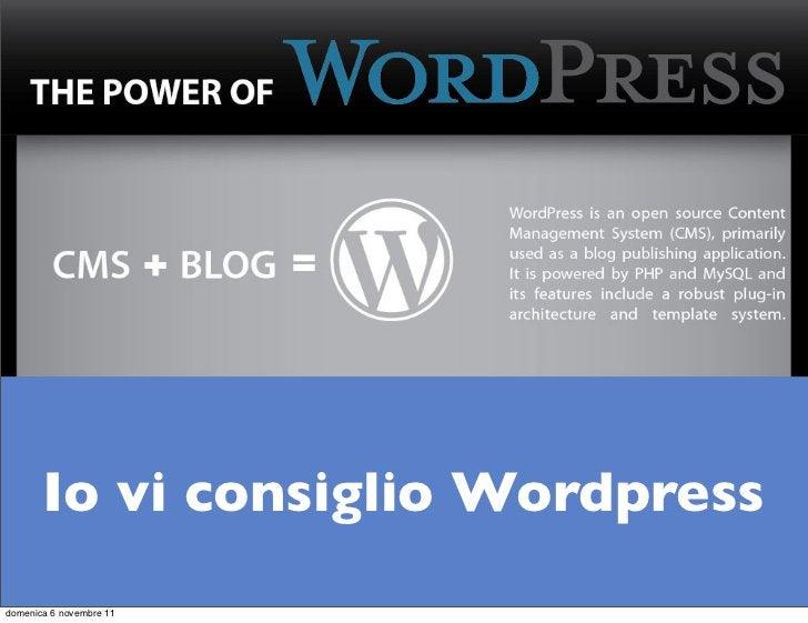 Io vi consiglio Wordpressdomenica 6 novembre 11
