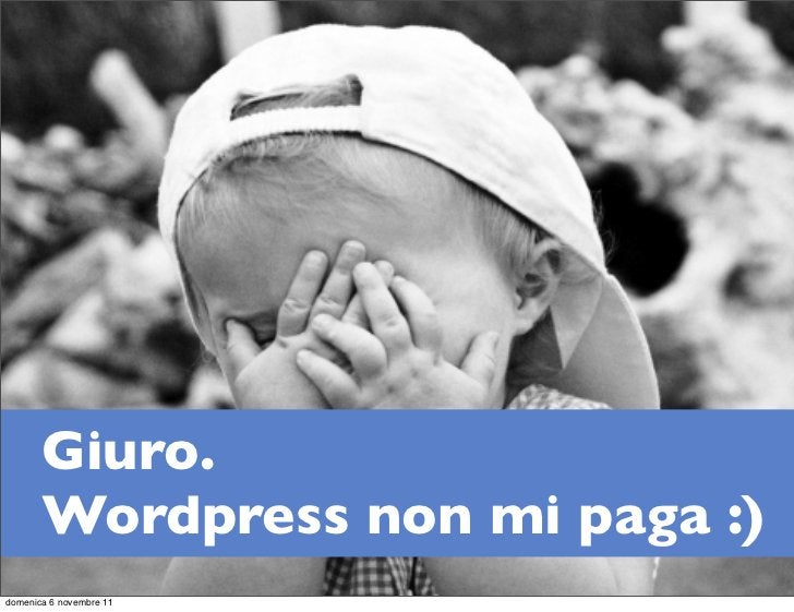 Giuro.       Wordpress non mi paga :)domenica 6 novembre 11