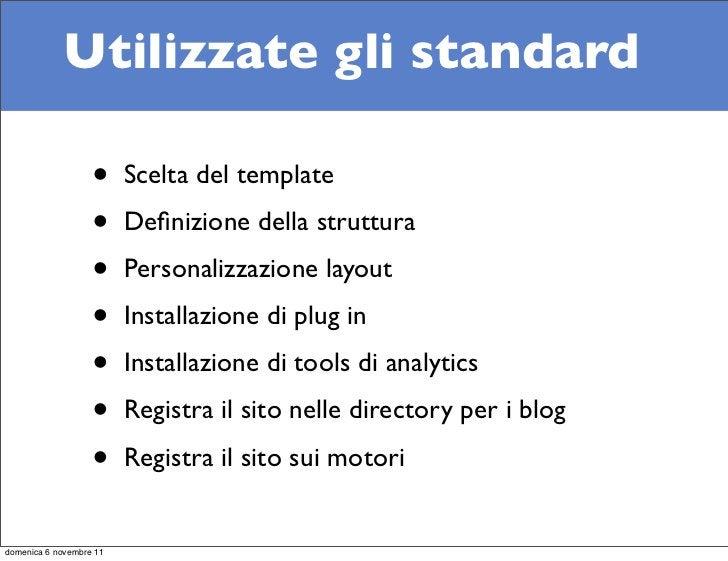 Utilizzate gli standard                   •     Scelta del template                   •     Definizione della struttura    ...