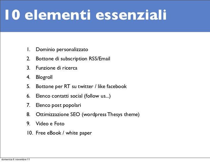 10 elementi essenziali                   1. Dominio personalizzato                   2. Bottone di subscription RSS/Email ...