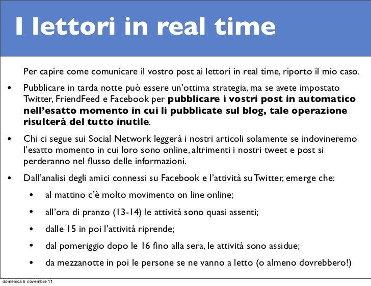 I lettori in real time         Per capire come comunicare il vostro post ai lettori in real time, riporto il mio caso.  • ...