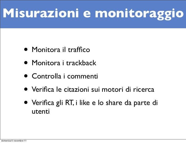 Misurazioni e monitoraggio                   • Monitora il traffico                   • Monitora i trackback               ...