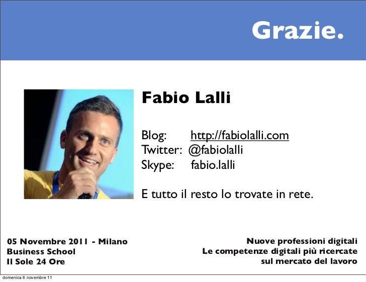 Grazie.                             Fabio Lalli                             Blog:    http://fabiolalli.com                ...