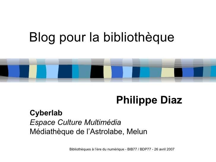 Blog pour la bibliothèque Philippe Diaz Cyberlab Espace Culture Multimédia Médiathèque de l'Astrolabe, Melun Bibliothèques...