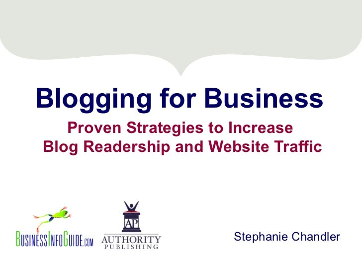 Blogging for Business   Proven Strategies to IncreaseBlog Readership and Website Traffic                       Stephanie C...