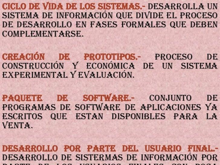 Ciclo de vida de los Sistemas.-  Desarrolla un sistema de información que divide el proceso de desarrollo en fases formale...