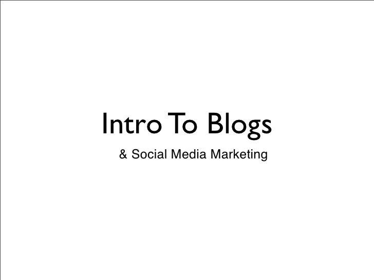 Intro To Blogs   Social Media Marketing