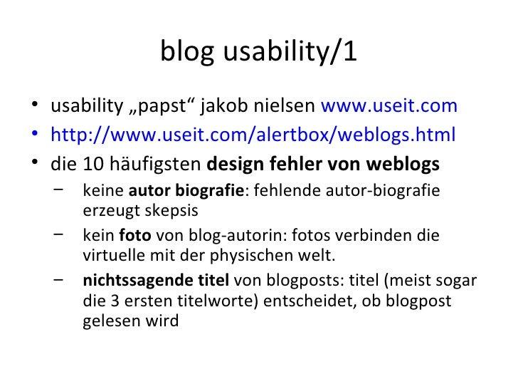 """blog usability/1 <ul><li>usability """"papst"""" jakob nielsen  www.useit.com   </li></ul><ul><li>http://www.useit.com/alertbox/..."""