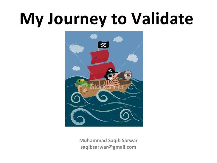 My Journey to Validate Muhammad Saqib Sarwar [email_address]