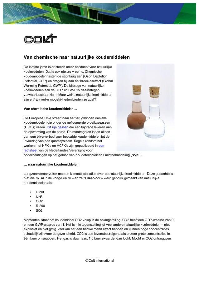 © Colt International Van chemische naar natuurlijke koudemiddelen De laatste jaren is er steeds meer aandacht voor natuurl...