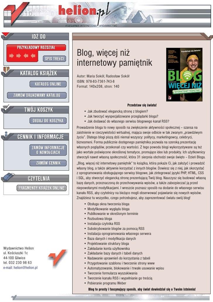 Wydawnictwo Helion ul. Koœciuszki 1c 44-100 Gliwice tel. 032 230 98 63 e-mail: helion@helion.pl Blog, wiêcej ni¿ interneto...