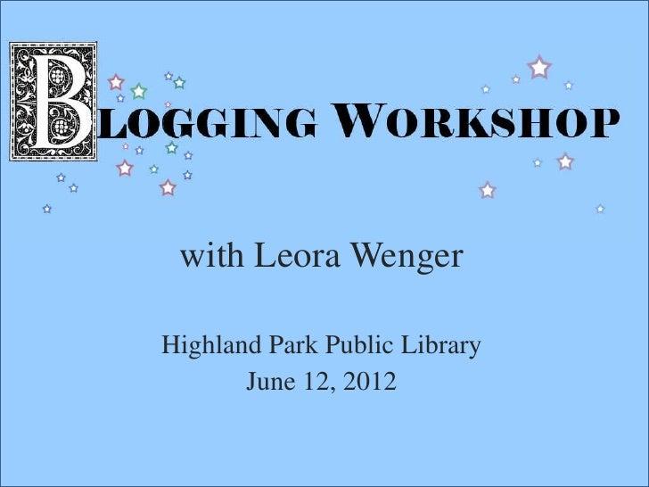 with Leora WengerHighland Park Public Library       June 12, 2012
