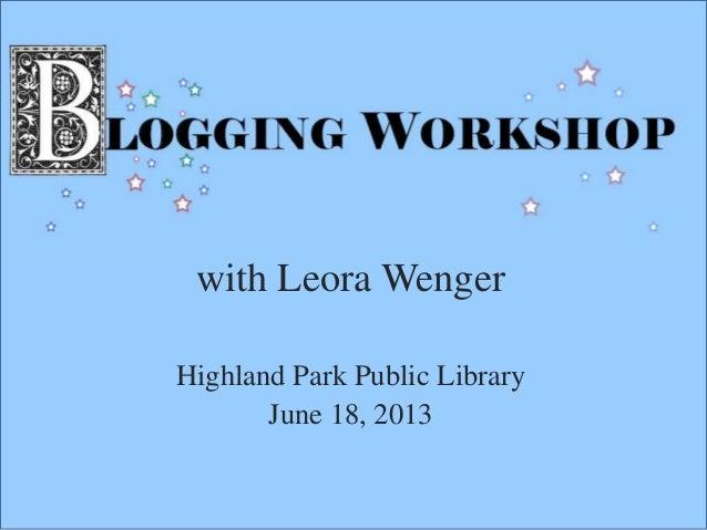with Leora WengerHighland Park Public LibraryJune 18, 2013