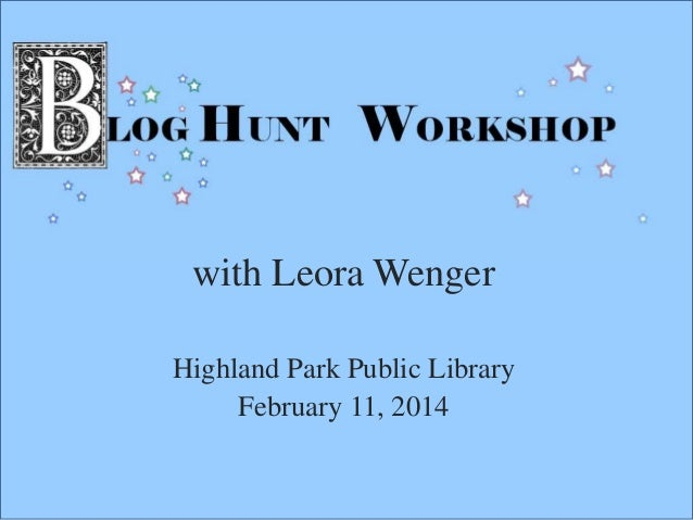 with Leora Wenger Highland Park Public Library February 11, 2014
