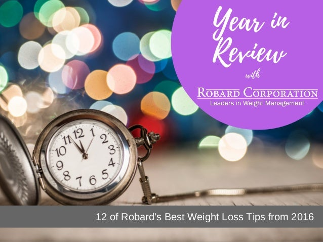 Year in Review 12 of Robard's Best Weight Loss Tips from 2016 with