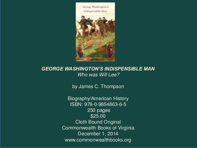 an analysis of washington the indispensable man a book by james thomas flexnor Buy a cheap copy of washington: the indispensable man book by james thomas flexner after more than two decades, this dramatic and concise single volume distillation.