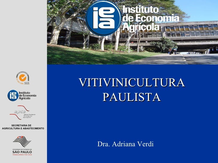 VITIVINICULTURA  PAULISTA Dra. Adriana Verdi SECRETARIA DE AGRICULTURA E ABASTECIMENTO