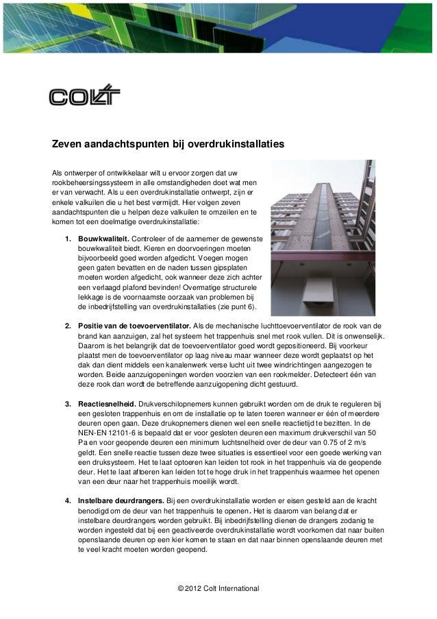 © 2012 Colt InternationalZeven aandachtspunten bij overdrukinstallatiesAls ontwerper of ontwikkelaar wilt u ervoor zorgen ...