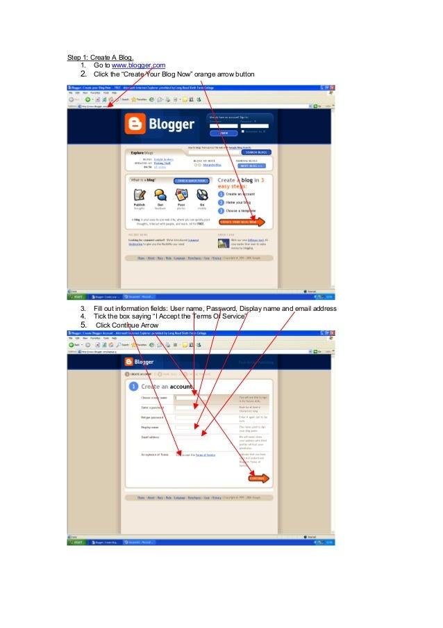 "Step 1: Create A Blog. 1. Go to www.blogger.com 2. Click the ""Create Your Blog Now"" orange arrow button 3. Fill out inform..."
