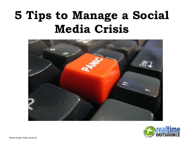 5 Tips to Manage a Social Media Crisis Photo Credit: Flickr star5112