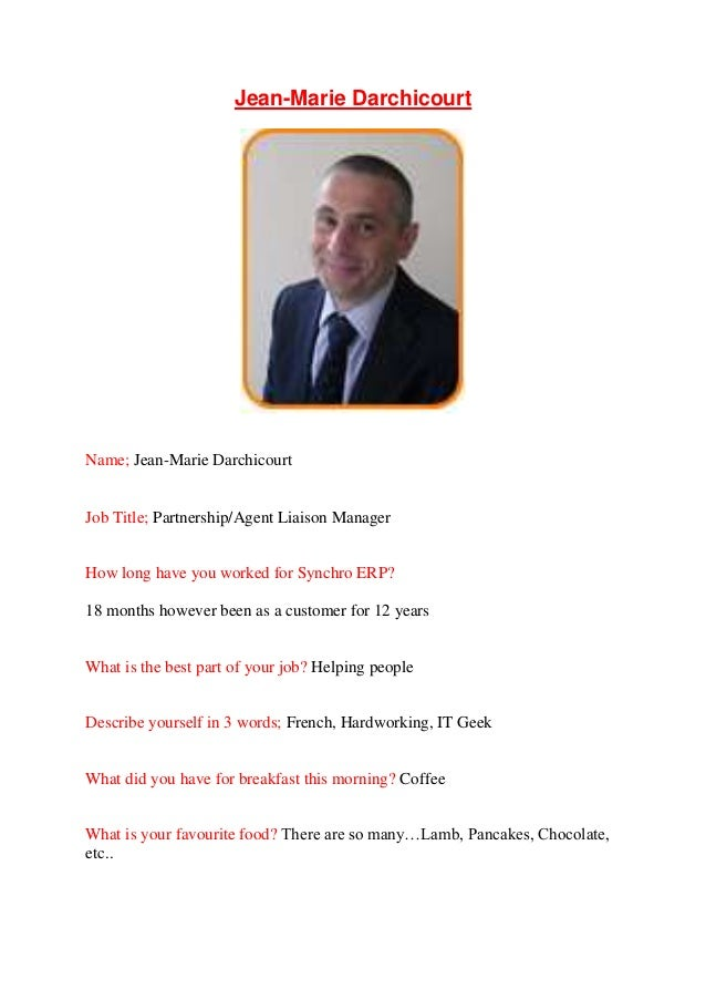 Jean-Marie Darchicourt Name; Jean-Marie Darchicourt Job Title; Partnership/Agent Liaison Manager How long have you worked ...