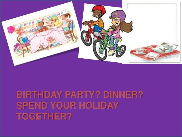 Speaking the expressions of accepting and declining an invitation birthday party dinner spend your holiday together stopboris Gallery